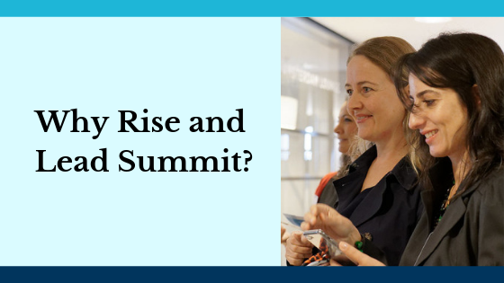 Why Rise and Lead Summit?